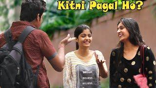 """Kitni Paagal ho!"" Prank On Cute Girls 
