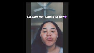 girls need love -summer walker !