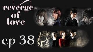 Revenge Of Love Episode 38 | Korean Drama Engsub