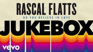 Rascal Flatts - Do You Believe In Love (Audio)