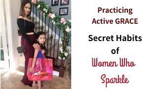 Practicing Active GRACE | Secret HABITS of Women who SPARKLE