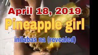 Pineapple girl viral video | watch before deleted | viral in twitter and facebook