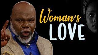Woman's Love by  TD Jakes