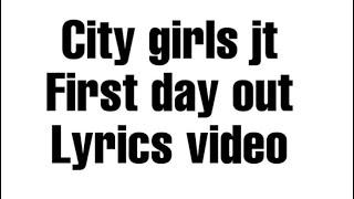 City girls - jt first day out (official lyrics video)