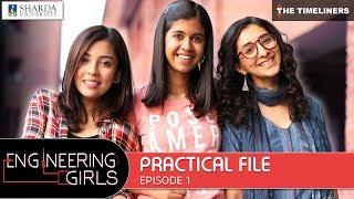 Engineering Girls | Web Series | S01E01 - Practical File | The Timeliners