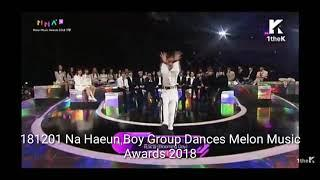 [FULL HD] 181201 Na Haeun Boy and Girl Group Dances Melon Music Awards 2018