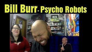 React to Bill Burr Women Psycho Robots Reaction