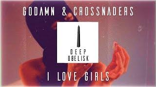 GODAMN & Crossnaders - I Love Girls