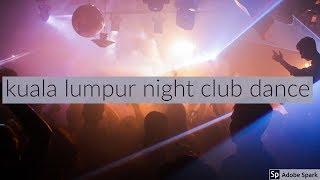 Kuala lumpur Malaysia I night club I Girls dance I night Life