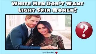 White Men Don't Want Light Skin Women?   Black Supremacists   Entitled Light Skin Men #LightSkinLove