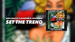 G-Diamond x Girls Mafia ft. Shockman - Set The Trend (Offical video 4K)
