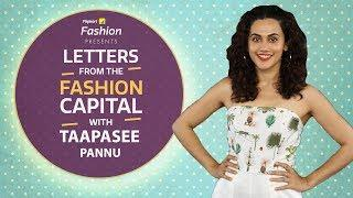Taapsee Pannu: Letters from the Fashion Capital | Fashion | Pinkvilla