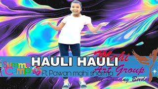 Hauli hauli gide wich (summer camp girls dance classes start) by pawan mahi sharma