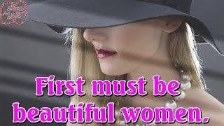 First must be beautiful women - Love and Life
