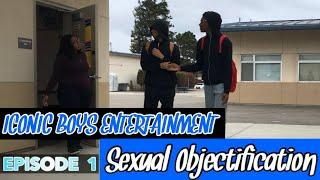 """WOMEN OBJECTIFICATION"" Film (Iconic Boys Entertainment) (Episode 1)"