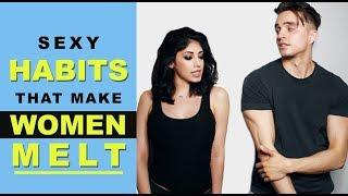 6 Sexy Habits Men Do That Make Women MELT (Instant Attraction)